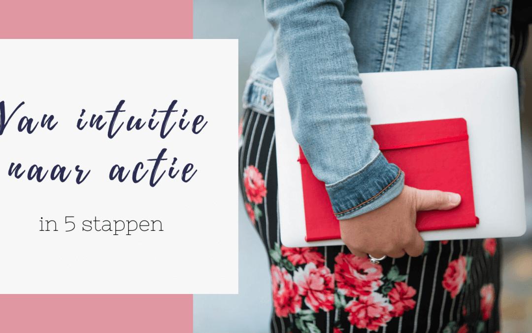 In 5 stappen van intuïtie naar actie